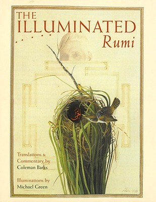The Illuminated Rumi by Jalaluddin Rumi