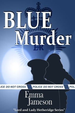 Blue Murder (Lord and Lady Hetheridge, #2)