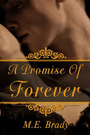 A Promise Of Forever by M.E. Brady