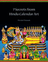7 Secrets From Hindu Calendar Art (The 7 Secret Series, #1)