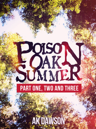Poison Oak Summer (#1, #2 and #3)