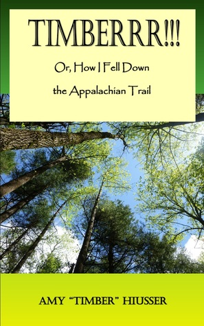 Timberrr!!! Or, How I Fell Down the Appalachian Trail