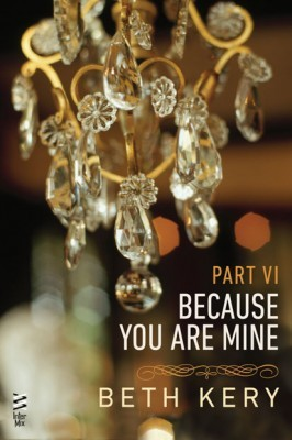 Because You Torment Me (Because You Are Mine #1.6)