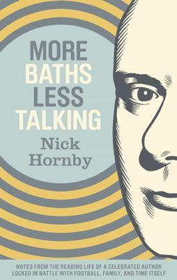 More Baths, Less Talking by Nick Hornby