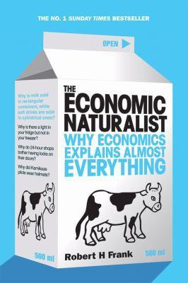 The Economic Naturalist by Robert H. Frank
