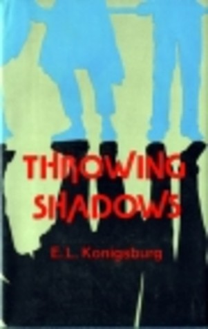 Throwing Shadows by E.L. Konigsburg