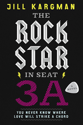 The Rock Star in Seat 3A by Jill Kargman