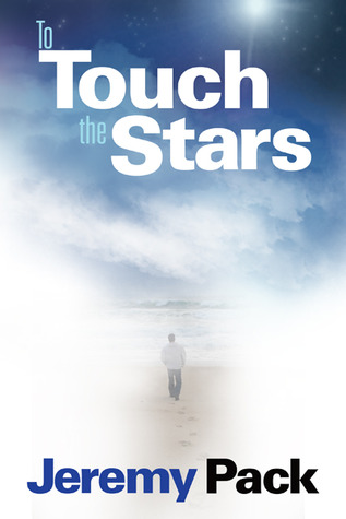 To Touch the Stars by Jeremy Pack