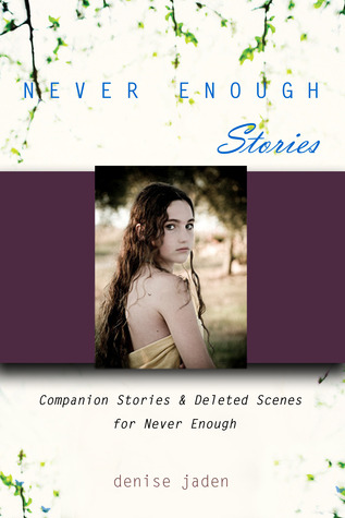 Never Enough Stories by Denise Jaden