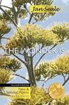 The Wonder Is, New and Selected Poems 1974-2012