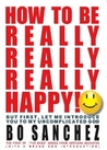 How to Be Really, Really, Really Happy!