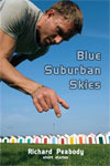 Blue Suburban Skies by Richard Peabody