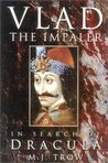 Vlad the Impaler: In Search of the Real Dracula