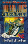 The Peril of the Fort (The Young Indiana Jones Chronicles, #3)