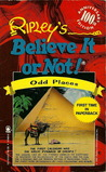 Ripley's Believe It or Not!: Odd Places (100th Anniversary Edition)