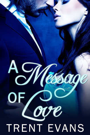 A Message of Love by Trent Evans