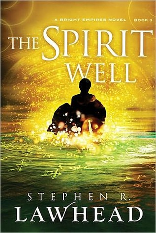 The Spirit Well by Stephen R. Lawhead