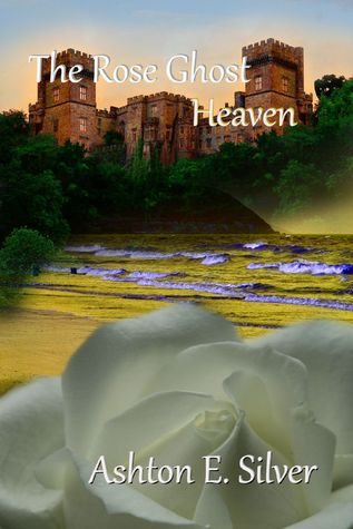 The Rose Ghost~Heaven (The Rose Ghost, #2)