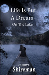 Life is But a Dream: On the Lake (Grace Adams Series)