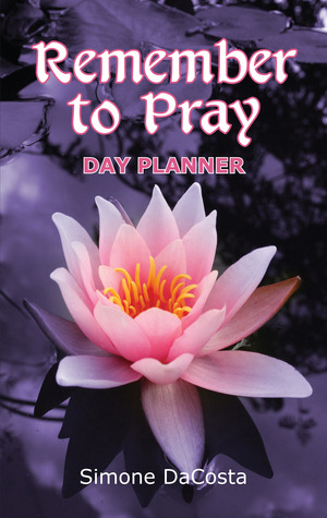 Remember to Pray by Simone DaCosta