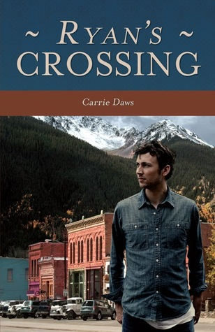 Ryan's Crossing by Carrie Daws
