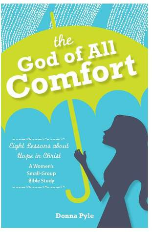 The God of All Comfort by Donna Pyle