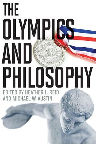 The Olympics and Philosophy by Heather Lynne Reid