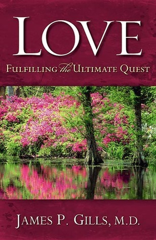 Love: fulfilling the ultimate quest