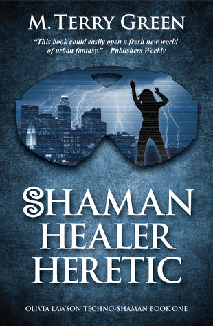 Shaman, Healer, Heretic by M. Terry Green