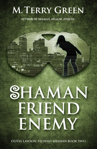 Shaman, Friend, Enemy by M. Terry Green