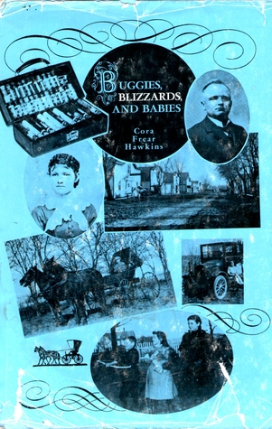 Buggies, Blizzards, and Babies by Cora Frear Hawkins