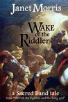 Wake of the Riddler by Janet E. Morris