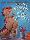 How Do Dinosaurs Say Happy Chanukah? by Jane Yolen