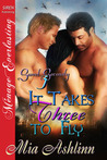 It Takes Three to Fly (Sweet Serenity #3)