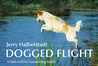 Dogged Flight: A fable told by Canaan dog Keren