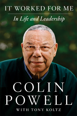 It Worked for Me by Colin Powell