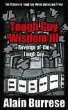 Tough Guy Wisdom III: Revenge of the Tough Guy