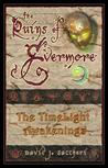 The Ruins of Evermore: The TimeLight Awakenings (#1&2)