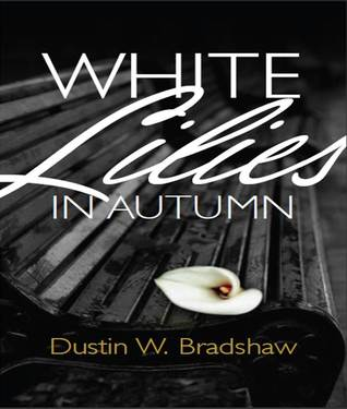 White Lilies in Autumn by Dustin W. Bradshaw