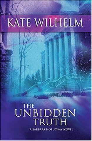 The Unbidden Truth by Kate Wilhelm