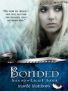 Bonded (ShadowLight Saga, #1)