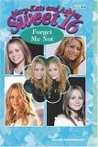 Forget Me Not (Mary-Kate and Ashley Sweet 16, #17)