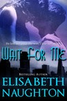 Wait for Me by Elisabeth Naughton