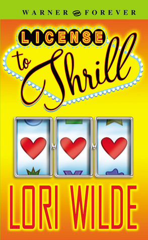 License to Thrill by Lori Wilde