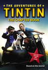 The Adventures of Tintin: The Chapter Book