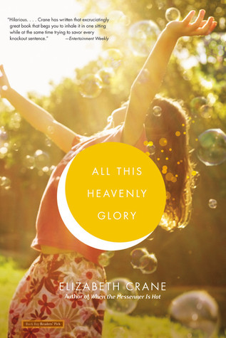 All This Heavenly Glory by Elizabeth Crane