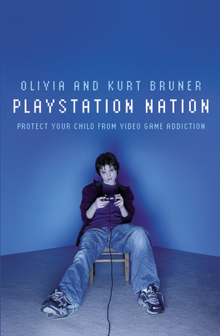 Playstation Nation: Protect Your Child from Video Game Addiction