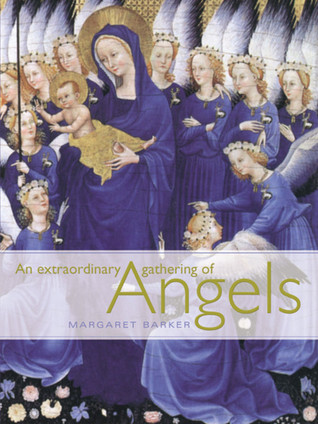 An Extraordinary Gathering of Angels by Margaret Barker