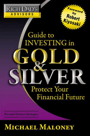 Rich Dad's Advisors: Guide to Investing In Gold and Silver ...