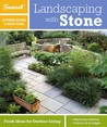 Landscaping with Stone: Fresh Ideas for Outdoor Living
